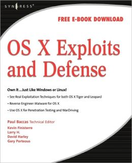 OS X Exploits and Defense: Own it...Just Like Windows or Linux!