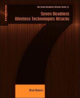 Seven Deadliest Wireless Technologies Attacks
