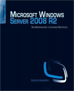 Microsoft Windows Server 2008 R2 Administrator's Reference: The Administrator's Essential Reference