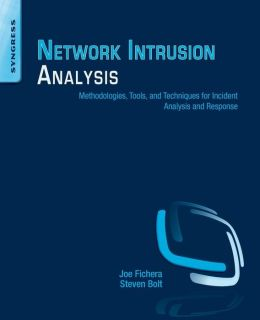 Network Intrusion Analysis: Methodologies, Tools, and Techniques for Incident Analysis and Response