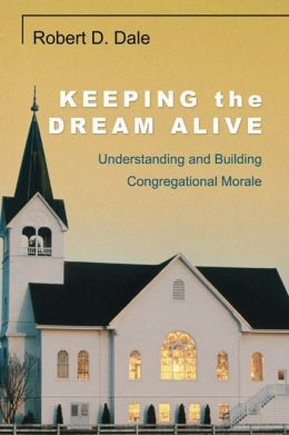 Keeping the Dream Alive: Understanding and Building Congregational Morale