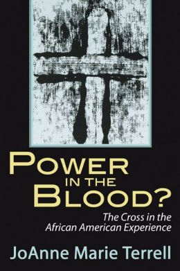 Power in the Blood?: The Cross in the African American Experience