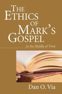The Ethics of Mark's Gospel: In the Middle of Time