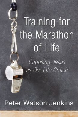 Training for the Marathon of Life: Choosing Jesus as Our Life Coach