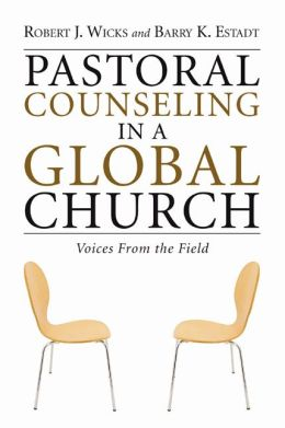 Pastoral Counseling in a Global Church: Voices from the Field
