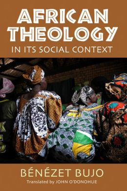African Theology in Its Social Context