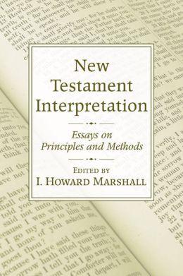 New Testament Interpretation: Essays on Principles and Methods