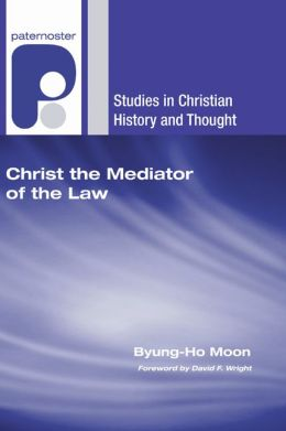 Christ the Mediator of the Law: Calvin's Christological Understanding of the Law as the Rule of Living and Life-Giving