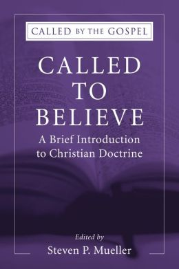 Called to Believe: A Brief Introduction to Christian Doctrine