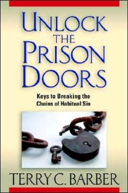 Unlock the Prison Doors: Keys to Breaking the Chains of Habitual Sin