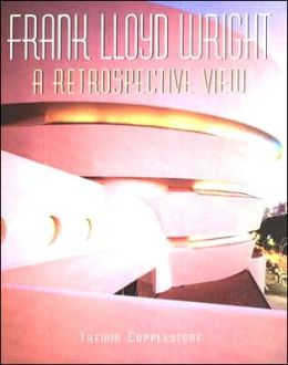 Frank Lloyd Wright: A Retrospective View