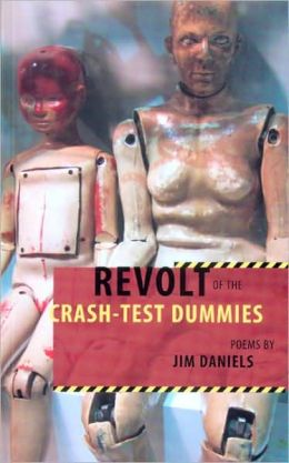 Revolt of the Crash-Test Dummies: Poems