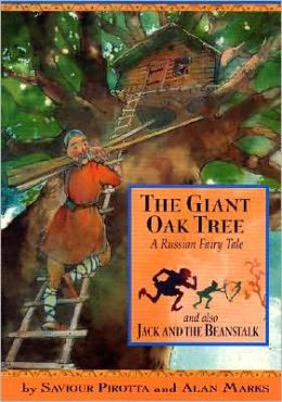 The Giant Oak Tree: A Russian Fairy Tale and Also Jack and the Beanstalk