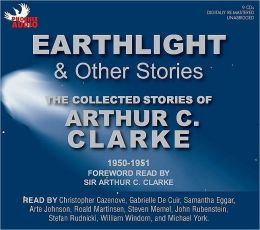 Earthlight & Other Stories: The Collected Stories of Arthur C. Clarke, 1950-1951