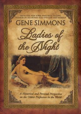 Ladies of the Night: An Historical and Personal Perspective of the Oldest Profession