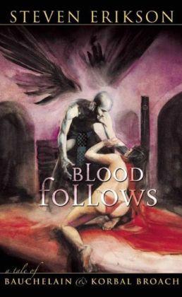Blood Follows: A Tale of Bauchelain and Korbal Broach (Malazan Book of the Fallen Series)
