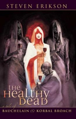 Healthy Dead: A Tale of Bauchelain and Korbal Broach (Malazan Book of the Fallen Series)