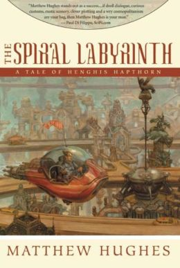 The Spiral Labyrinth (Henghis Hapthorn Series #2)
