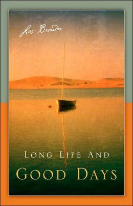 Long Life And Good Days