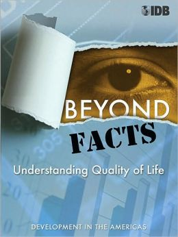 Beyond Facts: Understanding Quality of Life, Development in the Americas 2009