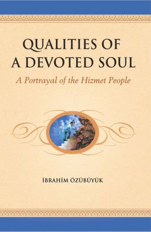 Qualities of a devoted Soul: A Portrayal of the Hizmet People
