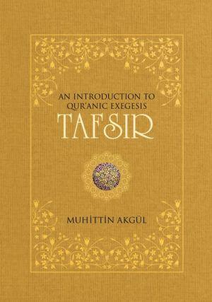 Tafsir: An Introduction to Quranic Exegesis