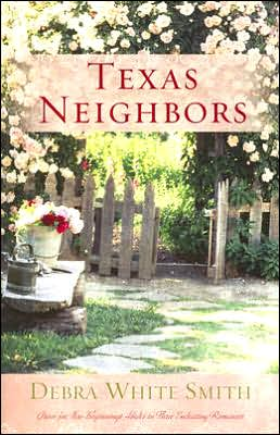 Texas Neighbors: Grace for New Beginnings Abides in Three Endearing Romances