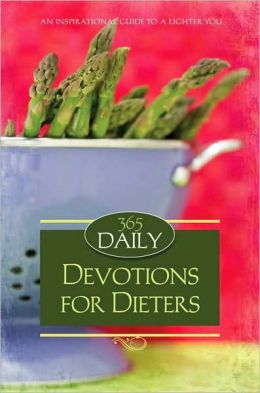 Daily Devotions for Dieters: A 365 Day Guide to a Lighter You
