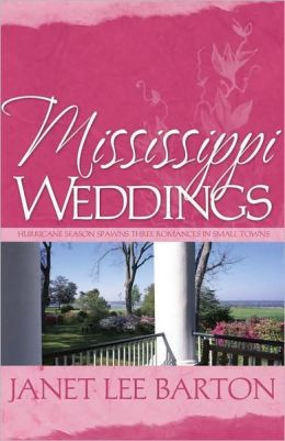 Missisippi Weddings: Hurricane Season Spawns Three Romances in a Small Town