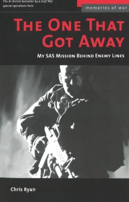 The One That Got Away: My SAS Mission Behind Enemy Lines
