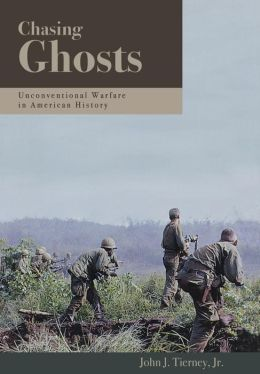 Chasing Ghosts: Unconventional Warfare in American History