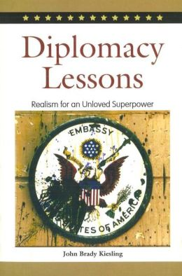 Diplomacy Lessons: Realism for an Unloved Superpower