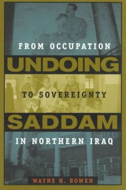 Undoing Saddam: From Occupation to Sovereignty in Northern Iraq