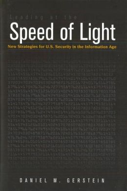 Leading at the Speed of Light: New Strategies for U.S. Security in the Information Age