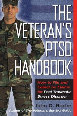 The Veteran's PTSD Handbook: How to File and Collect on Claims for Post-Traumatic Stress Disorder