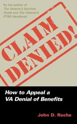 Claim Denied!: How to Appeal a VA Denial of Benefits