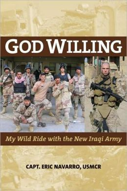 God Willing: My Wild Ride with the New Iraqi Army