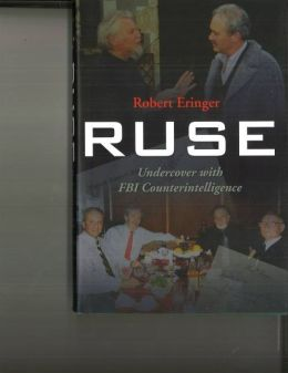 Ruse: Undercover with FBI Counterintelligence