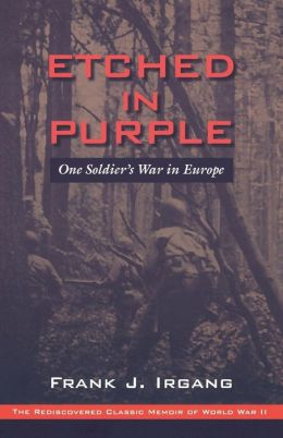 Etched in Purple: One Soldier's War in Europe