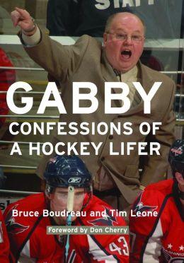 Gabby: Confessions of a Hockey Lifer