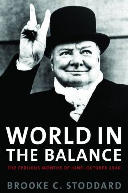 World in the Balance: The Perilous Months of June?October 1940