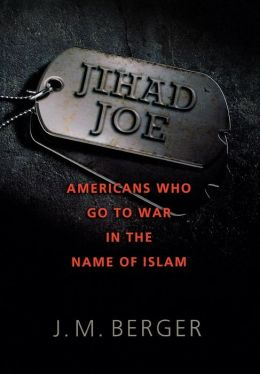 Jihad Joe: Americans Who Go to War in the Name of Islam