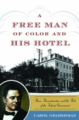 A Free Man of Color and His Hotel: Race, Reconstruction, and the Role of the Federal Government