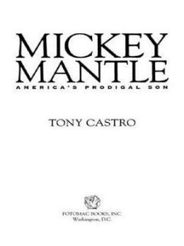 Mickey Mantle: America's Prodigal Son