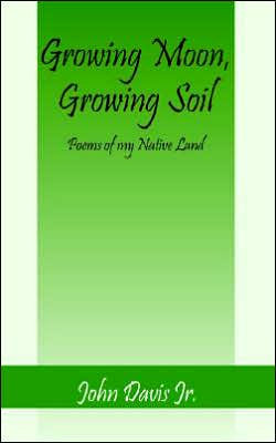 Growing Moon, Growing Soil