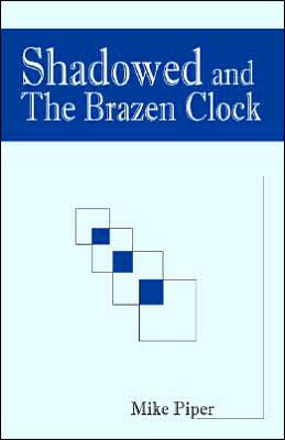 Shadowed And The Brazen Clock