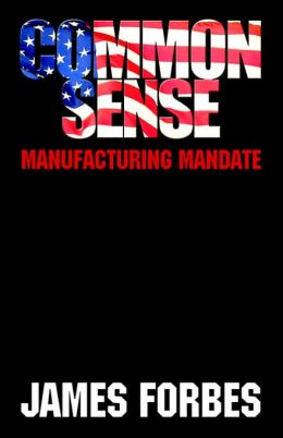 Common Sense: Manufacturing Mandate