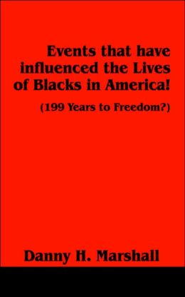 Events That Have Influenced The Lives Of Blacks In America!