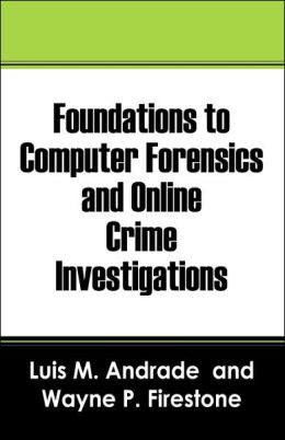 Foundations To Computer Forensics And Online Crime Investigations