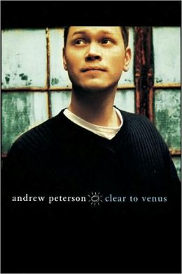 Clear to Venus - Andrew Peterson